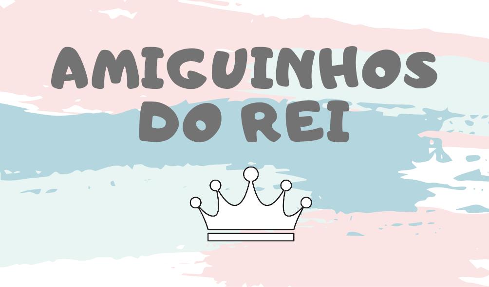 Amiguinhos_Rei