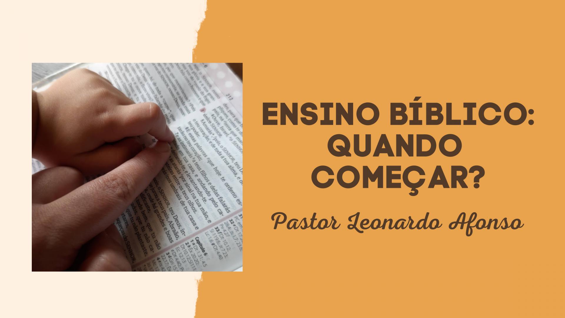 Ensino Bíblico: Quando começar?